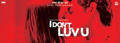 I dont love you'' in theaters ffom this Friday.