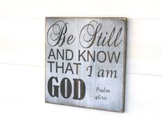 """Wood Sign - """"Be Still and Know That I am God"""" - White & Gray, Distressed, Rustic Country, Primitive, Vintage Farmhouse Antique-Look"""