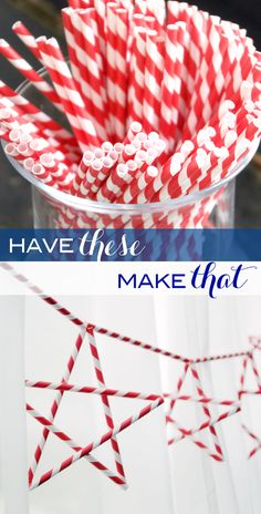 Have & Make: Stars and Stripes - run twine through 5 straws, tie ends, then reconfigure into a star shape and glue into place. The run more twine through stars with more stars strung in between. So Clever