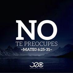 """""""Por tanto os digo: No os afanéis por vuestra vida, qué habéis de comer o qué habéis de beber; ni por vuestro cuerpo, qué habéis de vestir. ¿No es la vida más que el alimento, y el cuerpo más que el vestido?... - Mateo 6:25-31"""