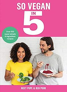 So Vegan in 5 Over 100 super simple and delicious recipes. Recommended by Veganuary - ebook (ePub) - Roxy Pope, Ben Pook - Achat ebook Roxy, Chris Martin, Coldplay, Super Simple, Food & Wine Magazine, 5 Ingredient Recipes, Five Ingredients, Quick And Easy Breakfast, Light Recipes