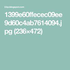 1399e60ffecec09ee9d60c4ab7614094.jpg (236×472)
