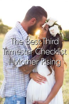 The Best Third Trimester Checklist | Mother Rising #babies#parents #bay