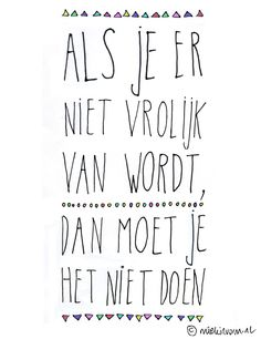 words to keep in mind Favorite Quotes, Best Quotes, Funny Quotes, Pretty Words, Love Words, Dutch Words, Words Quotes, Sayings, Dutch Quotes