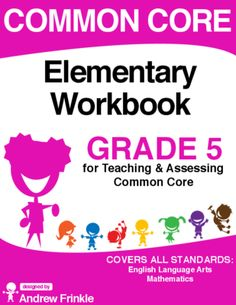 Common Core - Elementary Workbook - Grade 5 - Language Arts & Math Standards from Velerion-Damarke from Velerion-Damarke on TeachersNotebook.com (140 pages)  - This workbook contains not only all the standards for grade 5 in one handy place (English Language Arts & Math), but also nearly 100 worksheets and assessments that have been designed to fit with each
