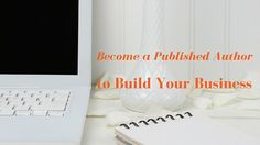 Publishing a blog is only one way to promote your business through the written word. Becoming a published author does more than help your business find new customers.