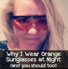 Why I Wear Orange Sunglasses at Night Orange sunglasses serve a specific purpose after dark. They block blue light which suppresses melatonin production and disrupts circadian rhythm. Health And Nutrition, Health And Wellness, Health Tips, Health Care, Alternative Health, Alternative Medicine, Wellness Mama, Holistic Wellness, Holistic Healing