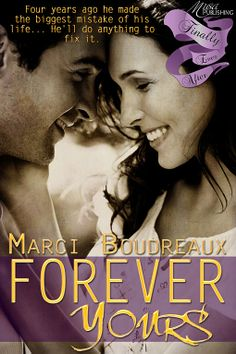 Four years ago John walked out on the love of his life. Now he's home and he'll do anything to make things right. Too bad she doesn't feel the same. Available March 14, 2014. #foreveryours #musapublishing #marciboudreaux