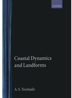 Coastal dynamics and landforms / A.S. Trenhaile