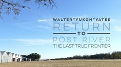 "Here's the official trailer for Walter ""Yukon"" Yates' second book, Return to Post River 
