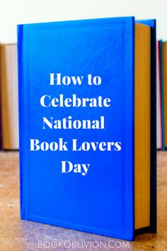 Need some ideas to make today special? Here are five easy ways to celebrate National Book Lovers Day