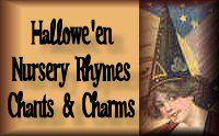 Hallowe'en Nursery Rhymes, Chants & Charms