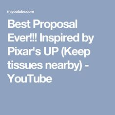 Best Proposal Ever!!! Inspired by Pixar's UP (Keep tissues nearby) - YouTube