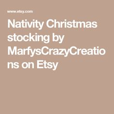 Nativity Christmas stocking by MarfysCrazyCreations on Etsy
