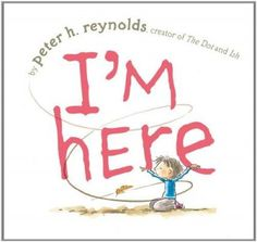I'm Here by Peter H. Reynolds | Books for Kids on the Autism Spectrum - Parenting.com
