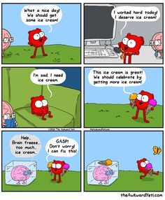When in doubt, ice cream - the Awkward Yeti Funny Cartoons, Funny Comics, Funny Jokes, Hilarious, Akward Yeti, The Awkward Yeti, Heart And Brain Comic, What A Nice Day, Fandoms