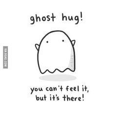 Ghost Hugs :D