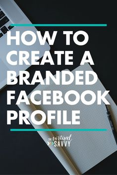 The Virtual Savvy shows us how to create a branded Facebook Profile for your creative biz!