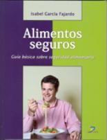 Título: Alimentos seguros, guía básica sobre seguridad alimentaria / Autor: García Fajardo, Isabel / Ubicación:  FCCTP - Gastronomía - Tercer piso / Código: G 664.02 G25
