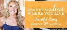 Meet-Rebecca-McLoughlin-Beautiful-Living