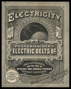 Electricity belts for the cure of chronic and nervous conditions.
