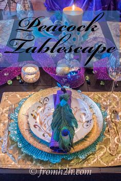 Peacock Tablescape   Looking for a tablescape that uses green, purple, blue and gold? Or throwing a mardi-gras party and want an elegant table setting? Or maybe you just have want to use peacocks as your inspiration. Learn how to put it together.