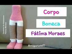 Corpo : Boneca Fátima Moraes (Parte 2) - YouTube Crochet Lion, Crochet Doll Pattern, Crochet Dolls, Crochet Baby, Crochet Patterns, Yarn Wig, Amigurumi For Beginners, Amigurumi Tutorial, Felt Dolls