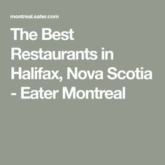 The Best Restaurants in Halifax, Nova Scotia - Eater Montreal Little Havana, Classic Italian, Nova Scotia, Historical Sites, Montreal, Restaurants, Good Things, Vintage Italian, Restaurant