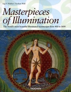 Masterpieces of Illumination: The Worlds Most Famous Manuscripts 400 To 1600 by Ingo F Walther Wolf, Classical Art, World's Most Beautiful, Illuminated Manuscript, Dear Santa, Book Collection, Book Art, My Books, September 19