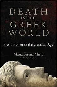 Death in the Greek world : from Homer to the classical age / Maria Serena Mirto ; translated by A. M. Osborne - Norman : University of Oklahoma Press, cop. 2012