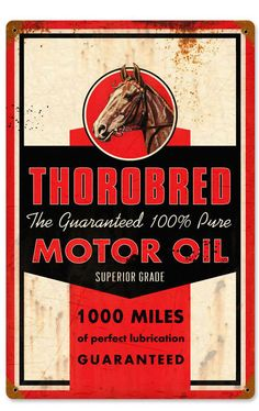 Retro Thorobred Motor Oil Metal Sign 18 x 12 Inches Vintage Labels, Vintage Ads, Vintage Posters, Vintage Tools, Vintage Oil Cans, Vintage Metal Signs, Banners, Vintage Gas Pumps, Old Gas Stations