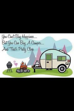 You can't buy happiness... but you can buy a camper and that's pretty close.