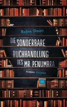 Die sonderbare Buchhandlung der Mr. Penumbra