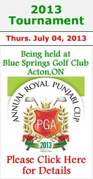 Join us at the Blue Springs Golf Club (R.R#1 13448 Dublin Line, Acton, ON) for The 4th Royal Punjabi Cup. Over 140 golfers from all over Canada will be taking part in this tournament!  Tea, is a sophisticated drink and golf, is a rich man's sport. So, come on over and indulge in some refreshing and relaxing tea while you enjoy watching the game.