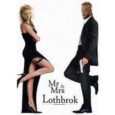 Mr & Mrs Lothbrok.....bahahahaha this is awesome!!!  👏🏼