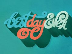 Best Day Ever Revisited { This Lettering is available for sale at my new store! Yay! http://society6.com/magicmaia }