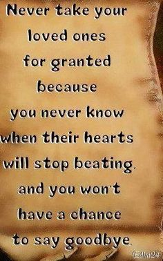 Gratitude quote - Never take your loved ones for granted