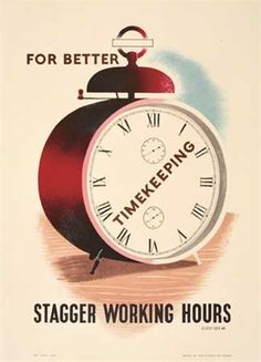 1945 For better timekeeping stagger working hours - Tom Eckersley Railway Posters, Travel Posters, Transport Posters, Transport Info, English Posters, Restaurant Deals, London Transport Museum, Information Poster, London Underground