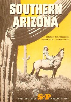 1950s Southern Arizona by Southern Pacific Railroad, vintage USA travel poster