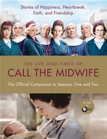 The Life and Times of Call the Midwife by Heidi Thomas. Buy this eBook on Kobo: http://www.kobobooks.com/ebook/The-Life-Times-Call-Midwife/book-J-iD_3XvsEq4z7a_kJazYw/page1.html #kobo #DowntonAbbey