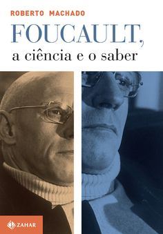 Baixar Livro Foucault, a ciência e o saber - Roberto Machado em PDF, ePub e Mobi…