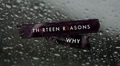 """13 Reasons Why"" Doesn't Shy Away From The Ugly Truths In Society"