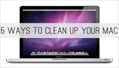 5 Ways to Clean Up Your Mac