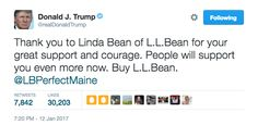 Donald Trump on Wednesday urged people to buy L.L. Bean products days after reports emerged that one of its owners, Linda Bean, personally supported Trump and reportedly violated federal rules by donating excessively to a pro-Trump political action committee. | Donald Trump Endorsed A Company Owner Who Compared Obama To Hitler - BuzzFeed News