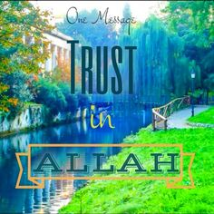 Trust in Allah #faith #onemessage #believe #photography #Allah #wisdom #trust #islam #typography #creativity #letters #colorful #love #faith #believers #quote  #madewithstudio  Sponsor a poor child learn Quran with $10, go to FundRaising http://www.ummaland.com/s/hpnd2z