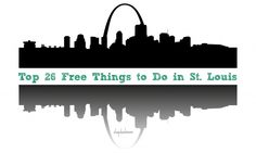 Top 26 Free Things to Do in St. Louis