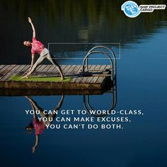 You can get to world-class, you can make excuses, you can't do both. World Class, Interesting Quotes, Project Yourself, Canning, How To Make, Home Canning