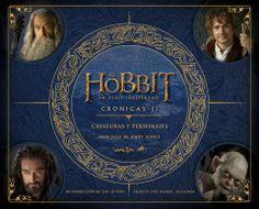 Libro El Hobbit: Un viaje Inesperado, Cronicas II. Criaturas y Personajes