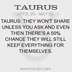 Fact about Taurus: Taurus: They won't share unless you ask and even then... #taurus, #taurusfact, #zodiac. More info here: https://www.horozo.com/blog/taurus-they-wont-share-unless-you-ask-and-even-then/ Astrology dating site: https://www.horozo.com