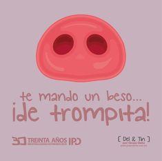 Te mando un beso de Trompita :) vía: www.delytin.com